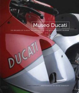 Museo Ducati: Six Decades of Classic Motorcycles from the Official Ducati Museum