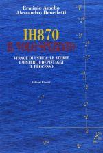 """Libro """"IH870. Il volo spezzato"""" - di Amelio e Benedetti"""