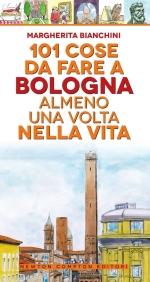 Guida 101 cose da fare a Bologna almeno una volta nella vita