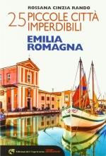 """Guida """"25 piccole città imperdibili dell'Emilia Romagna"""""""