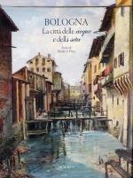 """Libro """"Bologna. La città delle acque e della seta"""""""